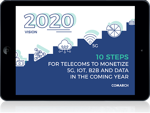 2020 Vision: 10 Steps for Telecoms to Monetize 5G, IoT, B2B and Data in the Coming Year