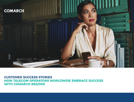 Comarch BSS OSS Customers – Case Studies of Telecom Projects